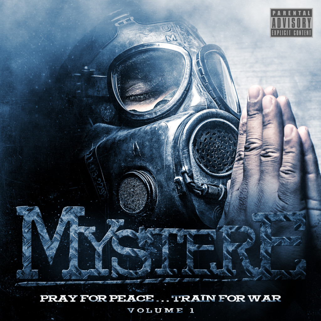 mystere pray for peace train for war 1024x1024 MysterE   Pray for Peace... Train For War (Volume 1) (Available Now)